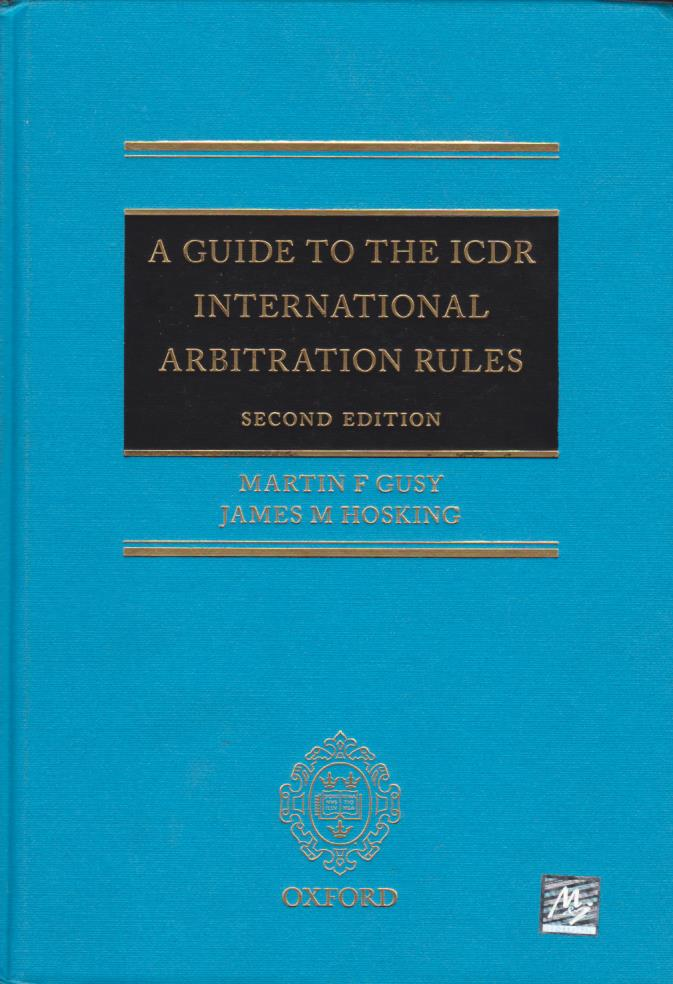 A Guide to the ICDR International Arbitration Rules - Second Edition