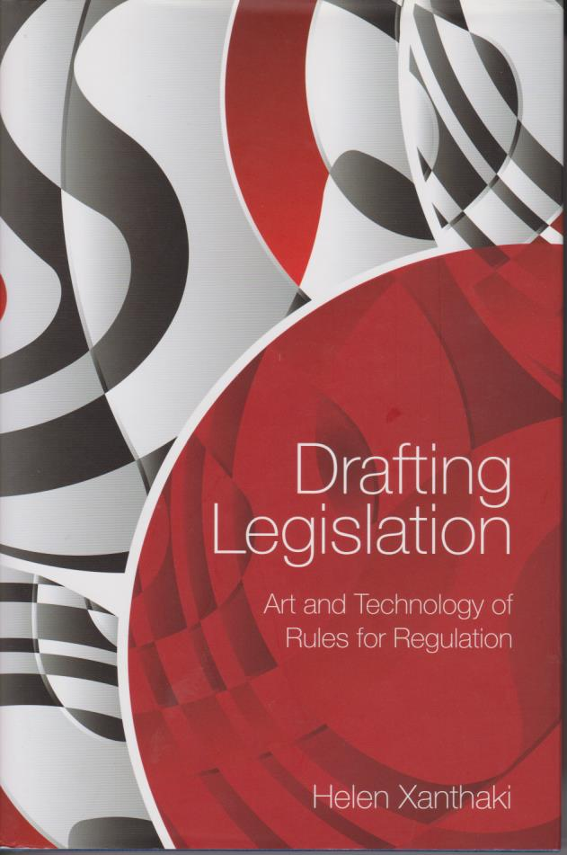 Drafting Legislation: Art and Technology of Rules for Regulation