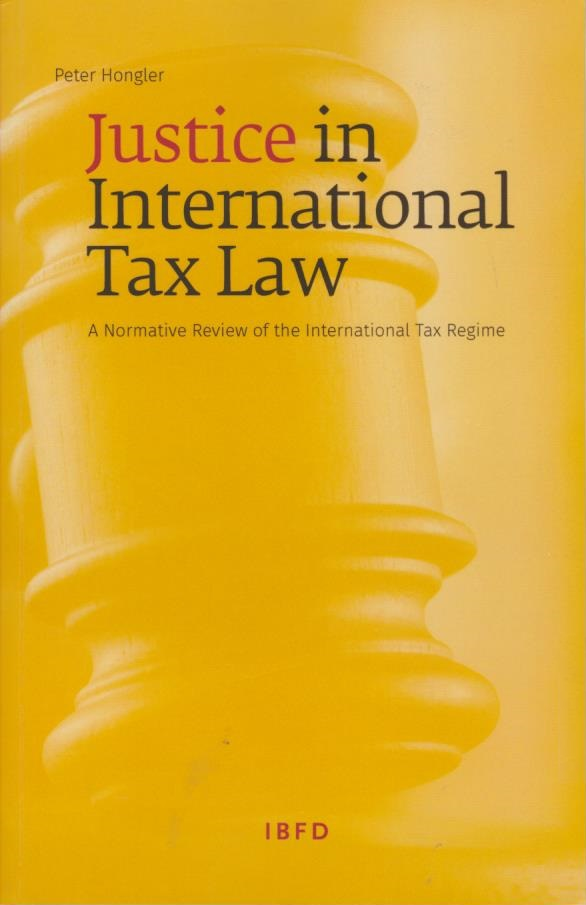 Justice in International Tax Law: A Normative Review of the International Tax Regime