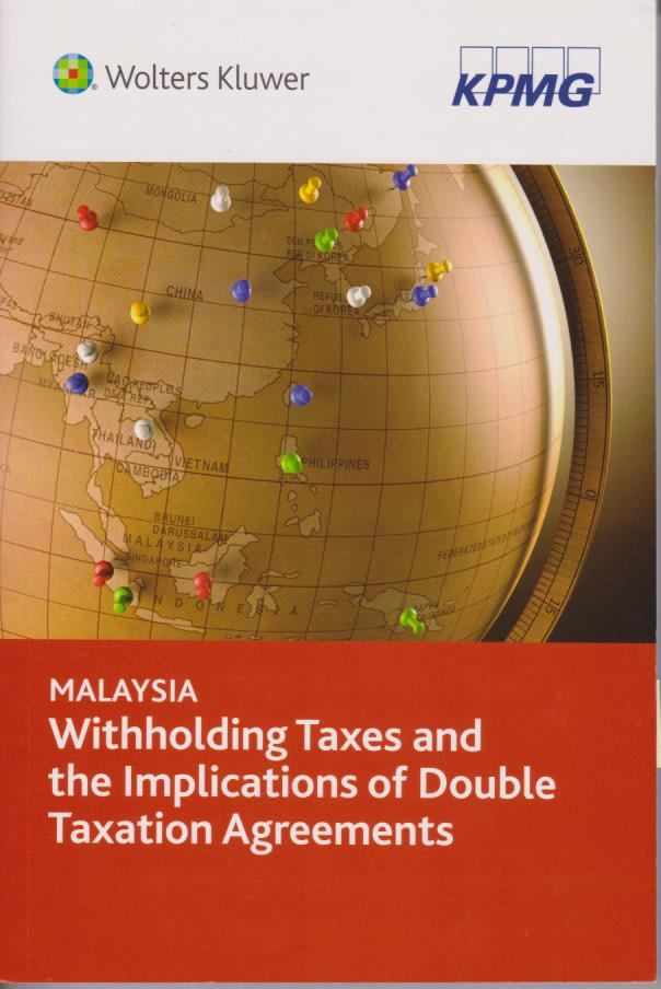 Malaysia Withholding Taxes & the Implication of Double Taxation Agreements