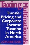 Taxing Multinationals: Transfer Pricing and Corporate Income Taxation in North America