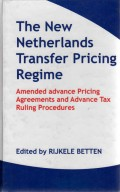 The new netherlands transfer pricing regime : amanded advance pricing agreements and advance tax ruling procedures