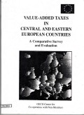 Value-added taxes in central and easterneuropean countries : a comparative survey and evaluation