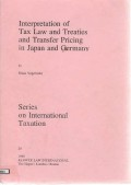 Interpretation of tax law and treaties and transfer pricing in japan and germany