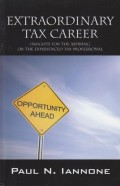 Extraordinary Tax Career: Insights for the Aspiring or the Experienced Tax Professional