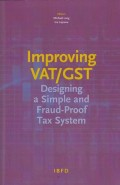 Improving VAT/GST: Designing a Simple and Fraud-Proof Tax System