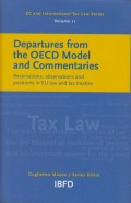 Departures from the OECD Model and Commentaries: Reservations, observations and positions in EU law and tax treaties