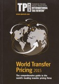 World Transfer Pricing 2015: The Comprehensive Guide to the World's Leading Transfer Pricing Firms