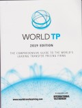 World TP 2019 Edition: The Comprehensive Guide to The World's Leading Transfer Pricing Firms