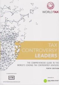 Image of Tax Controversy Leaders: The Comprehensive Guide to the World's Leading Tax Controversy Advisers 10th Edition