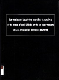 Image of Tax Treaties and Developing Countries - an Analysis of The Impact of The UN Model on The Tax Treaty Network of East African Least Developed Countries