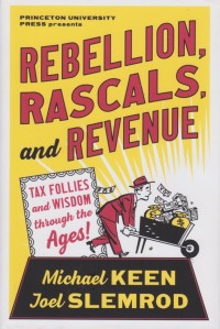 Image of Rebellion, Rascals, and Revenue: Tax Follies and Wisdom through the Ages